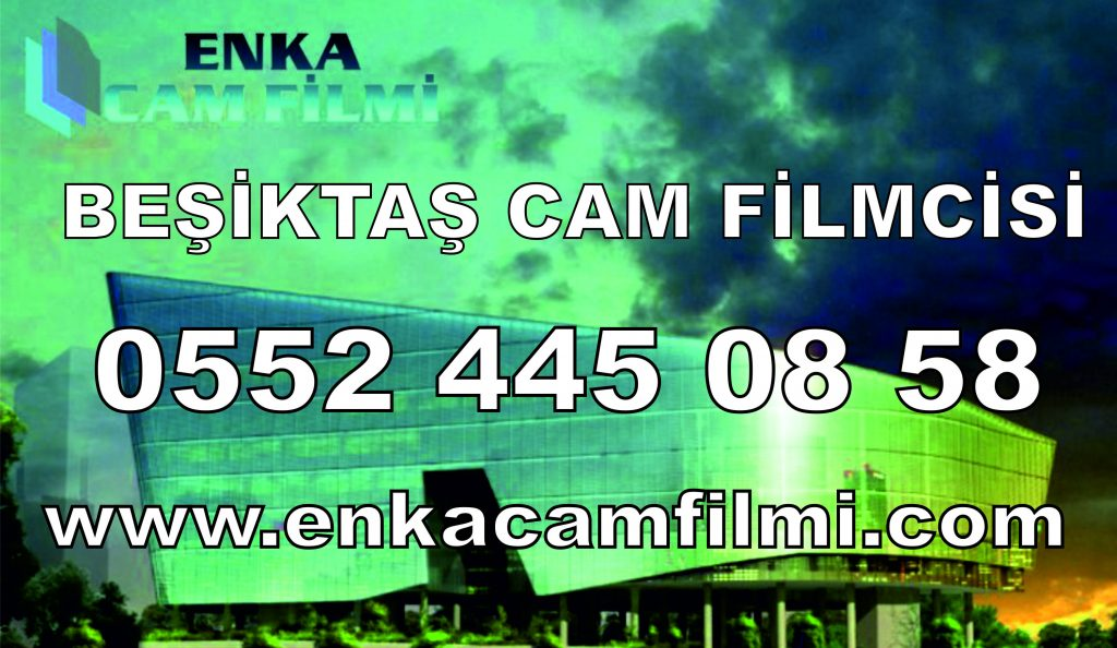 Beşiktaş Cam Filmcisi